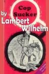 AC0155 - Cop Sucker by Lambert Wilhelm - Ebook