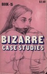 Bizarre Case Studies - BCS-15 - Ebook