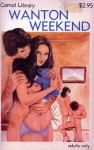 Wanton Weekend - CAR-144 - Ebook