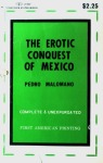 The Erotic Conquest of Mexico by Pedro Malomano - Ebook