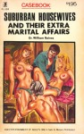 Suburban Housewives And Their Extra Marital Affairs by Dr. William Raines - Ebook
