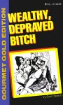 Wealthy, Depraved Bitch - GGL-145 - Ebook