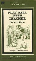 LLP0299 - Play Ball with Teacher by Myra Kaine - Ebook