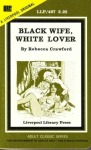 Black Wife, White Lover by Rebecca Crawford - Ebook