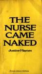 The Nurse Came Naked by Justine Haynes - Ebook