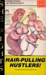 Hair-Pulling Hustlers! - SF-127 - Ebook