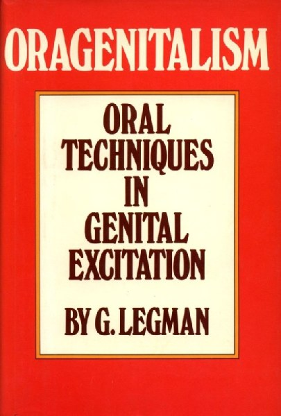 Oral Techniques In Genital Excitation by G. Legman - Ebook