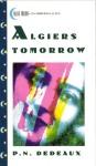 Algiers Tomorrow by P.N. Dedeaux - Ebook