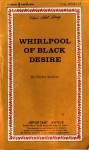 Whirlpool of Black Desire by Clayton Andrews - Ebook