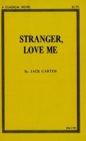 Stranger, Love Me by Jack Carter - Ebook