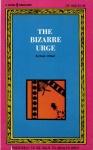 The Bizarre Urge by Hank O'Neil - Ebook