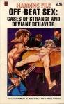 Off-Beat Sex - Cases Of Strange And Deviant Behavior - Ebook