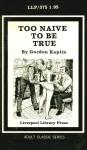 Too Naive To Be True by Gordon Kaplin - Ebook