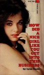 How Did A Nice Girl Like You Get Into This Business by Lynn Keefe - Ebook