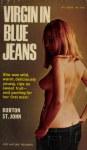 Virgin In Blue Jeans by Burton St. John - Ebook