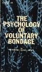 The Psychology of Voluntary Bondage by Theodore Dana - Ebook